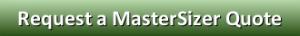 Request a MasterSizeer Quote