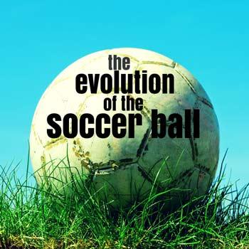 Evolution of the soccer ball
